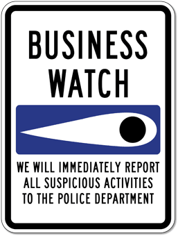 Business Crime Watch Sign  showing we immediately report all suspicious activities to the police dep