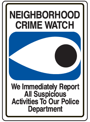 Neighborhood Watch Sign showing we immediately report all suspicious activities to the police depart
